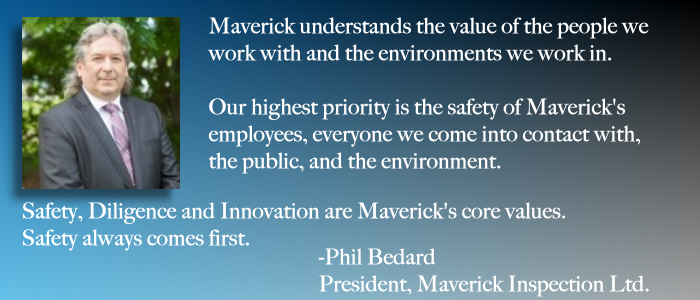 Safety message from Phil Bedard, President of Maverick Inspection Ltd.