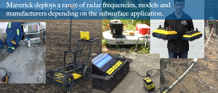 Maverick selects the GPR frequency and model based on the specific application and site conditions.