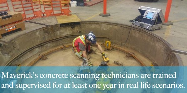 A Maverick technician performing a concrete scan will have at least one full year of real life training and supervision.